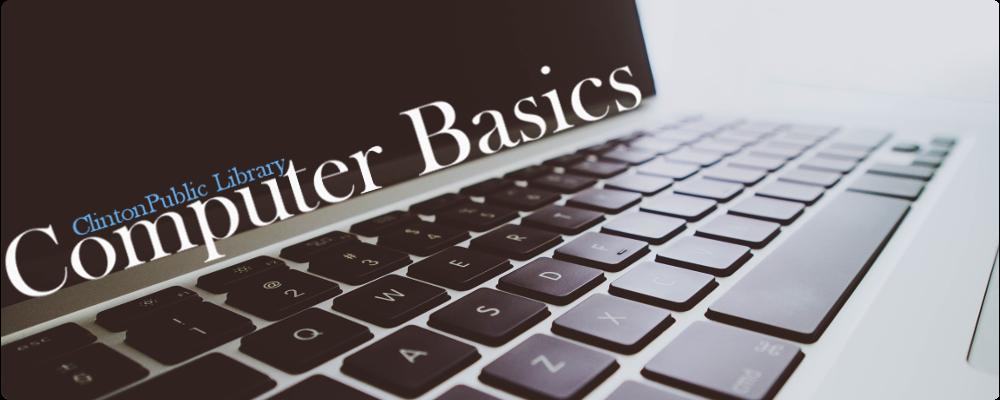 Computer Basics Clinton Public Library