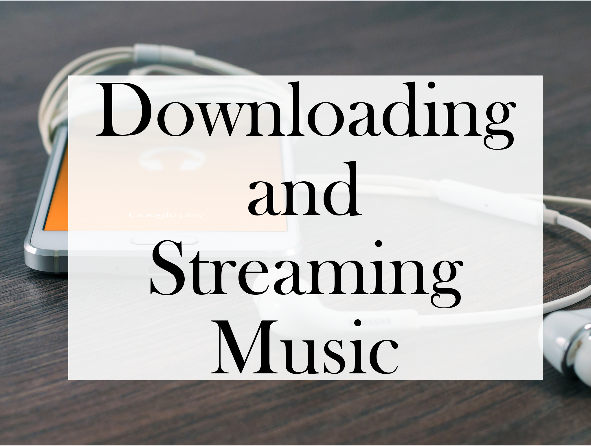downloading and streaming music