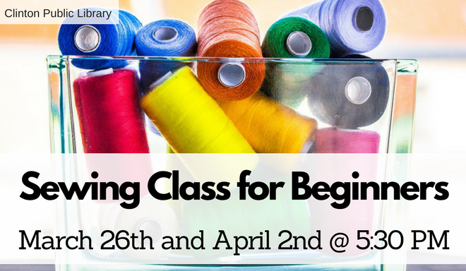 Beginner Sewing Class March and April 2018