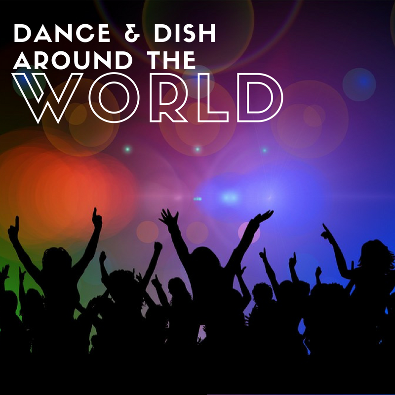 Dance and dish around the world newsletter